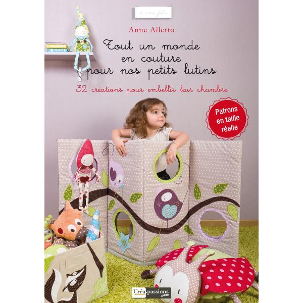 Tout un monde en couture pour nos petits lutins - Anne Alletto - Créapassions